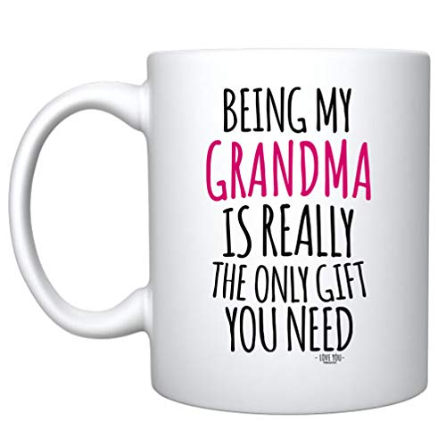 Veracco Being My Grandma Is Really The Only Gifts You Need White Ceramic Coffee Mug Funny Birthday Mother's Day Gift For Mom Grandma Stepmom From Daughter Son (White, Ceramic) (White, Ceramic)