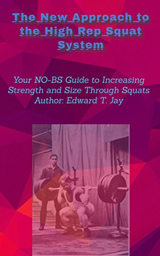 The New Approach to the High Rep Squat System: Your NO-BS Guide to Increasing Strength and Size Through Squats (No BS Strength Series) (English Edition)