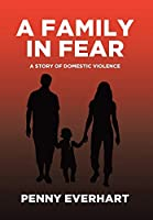 A Family in Fear: A Story of Domestic Violence