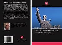 A Revolução Cultural de Mao Tse Tung: A Grande Revolução Cultural Proletária