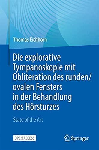 Die explorative Tympanoskopie mit Obliteration des runden/ovalen Fensters in der Behandlung des Hörsturzes: State of the Art