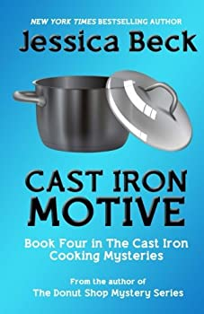 Cast Iron Motive - Book #4 of the Cast Iron Cooking Mystery