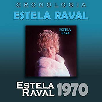 Estela Raval Cronología - Estela Raval (1970)