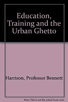 Hardcover Education, Training and the Urban Ghetto Book