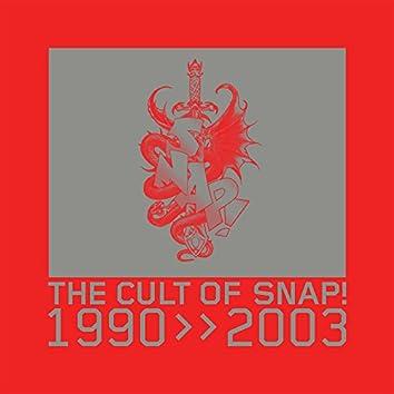 Cult of SNAP! (1990-2003)