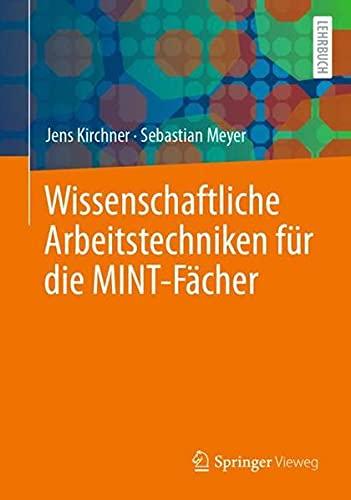 Wissenschaftliche Arbeitstechniken für die MINT-Fächer (German Edition)