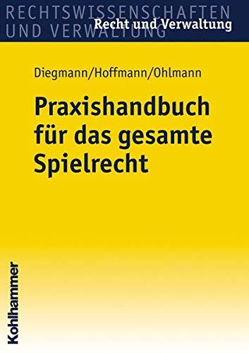 Praxishandbuch für das gesamte Spielrecht (Recht und Verwaltung)
