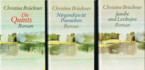 Die Poenichen-Romane: Die Quints / Nirgendwo ist Poenichen / Jauche und Levkojen