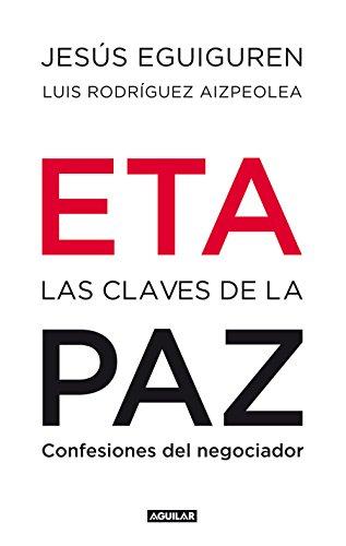ETA. Las claves de la paz: Confesiones del negociador