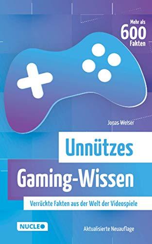 Unnützes Gaming-Wissen: Verrückte Fakten aus der Welt der Videospiele (aktualisierte Neuauflage)