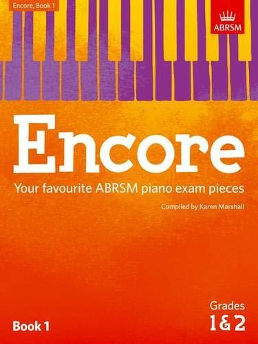 ABRSM: Encore - Book 1 (Grades 1 & 2): Your favourite ABRSM piano exam pieces (ABRSM Exam Pieces)