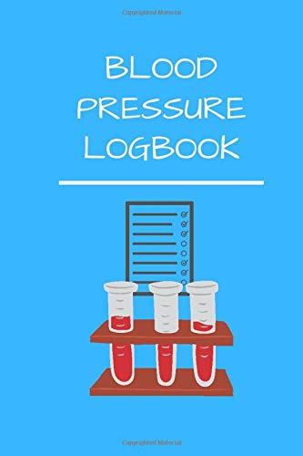 Blood Pressure Logbook: Blood Pressure Monitor for organization of Health Records