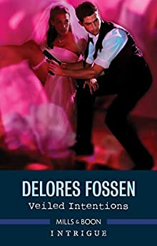 Veiled Intentions by [Delores Fossen]