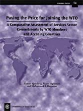 Paying The Price For Joining The Wto: A Comparative Assessment Of Services Sector Commitments By Wto Members And Acceding Countries
