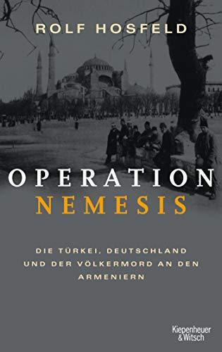 Operation Nemesis: Die Türkei, Deutschland und der Völkermord an den Armeniern