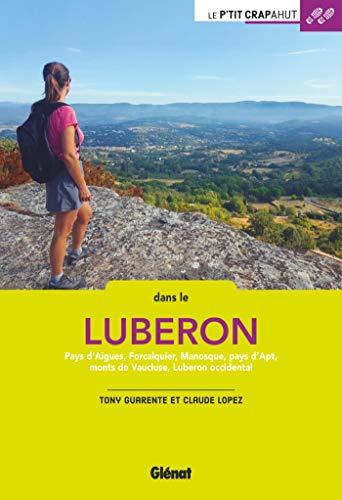 Dans le Luberon: Pays d'Aigues, Forcalquier, Manosque, pays d'Apt, monts de Vaucluse, Luberon occidental