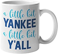 A Little Bit Yankee, A Little Bit Y'all Southerner Slang Quotes & Sayings Coffee & Tea Gift Mug, Decor, Kitchen Accessories, Things & Southern Pride Gifts For Men & Women Of South United States (11oz)