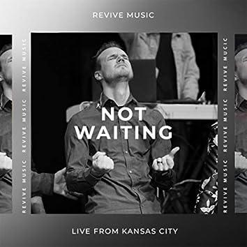 Not Waiting (Live) [feat. John Long]