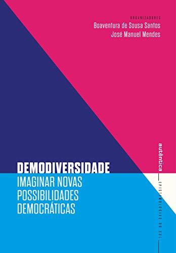 Demodiversidade: Imaginar novas possibilidades democráticas