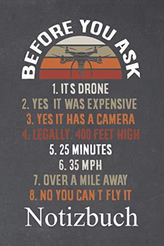 Before you ask its drone Notizbuch: | Notizbuch mit 110 linierten Seiten | Format 6x9 DIN A5 | Soft cover matt |