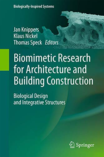 Biomimetic Research for Architecture and Building Construction: Biological Design and Integrative Structures (Biologically-Inspired Systems (8), Band 9)