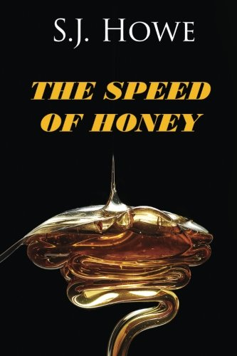 Book: The speed of honey by S. J. Howe