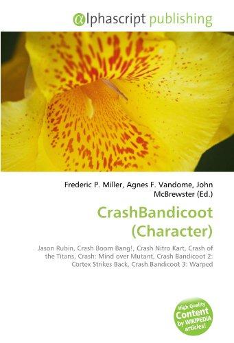 CrashBandicoot (Character): Jason Rubin, Crash Boom Bang!, Crash Nitro Kart, Crash of the Titans, Crash: Mind over Mutant, Crash Bandicoot 2: Cortex Strikes Back, Crash Bandicoot 3: Warped