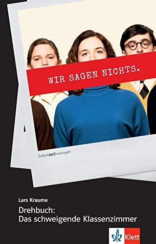 Drehbuch: Das schweigende Klassenzimmer: Basierend auf dem gleichnamigen Buch von Dietrich Garstka