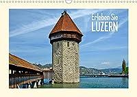 Erleben Sie LUZERN (Wandkalender 2022 DIN A3 quer): Historisches & idyllische Landschaft (Monatskalender, 14 Seiten )