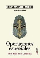 Operaciones especiales en la edad de la caballería / Special Operations in the Age of Chivalry