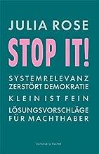 Stop it!: Systemrelevanz zerstört Demokratie