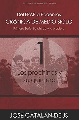 Los prochinos y su quimera (Del FRAP a Podemos. Crónica de medio siglo)