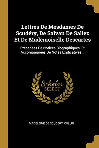 FRE-LETTRES DE MESDAMES DE SCU: Précédées de Notices Biographiques, Et Accompagnées de Notes Explicatives...