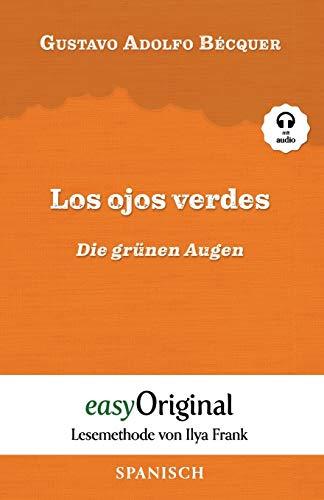 Los ojos verdes / Die grünen Augen (mit Audio) - Lesemethode von Ilya Frank - Spanisch durch Spaß am Lesen lernen, auffrischen und perfektionieren - Zweisprachiges Buch Spanisch-Deutsch