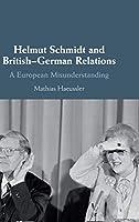 Helmut Schmidt and British-German Relations: A European Misunderstanding