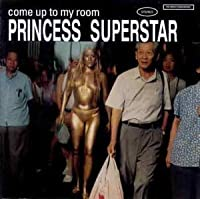 Come Up to My Room by Princess Superstar (1999-09-21)