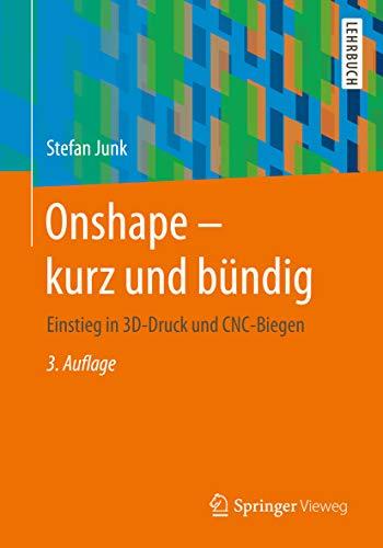 Onshape - kurz und bündig: Einstieg in 3D-Druck und CNC-Biegen