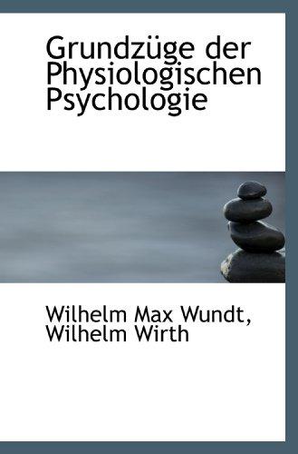 Grundzüge der Physiologischen Psychologie