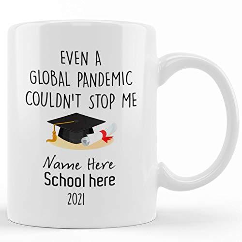 Graduation Mug, Class Of 2021 Mug, Personalized Even a Global Pandemic Couldn't Stop Me 2021 Graduation Mug, phd college graduation gifts For Him
