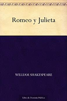 Romeo y Julieta (Spanish Edition) por [William Shakespeare]