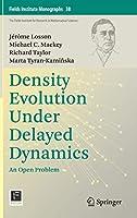 Density Evolution Under Delayed Dynamics: An Open Problem (Fields Institute Monographs, 38)
