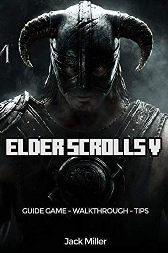 The Elder Scrolls V: Skyrim Game Guide & Walkthrough/Tips/Cheat Complete Game Guide (English Edition)