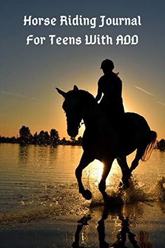 Horse Riding Journal For Teens With ADD: Notebook, Activity Book, Gift