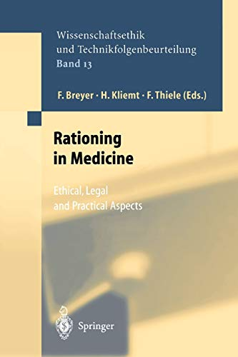 Rationing in Medicine: Ethical, Legal and Practical Aspects (Ethics of Science and Technology Assessment (13), Band 13)