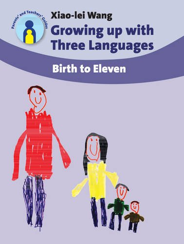 Wang, X: Growing up with Three Languages: Birth to Eleven (Parents' and Teachers' Guides)