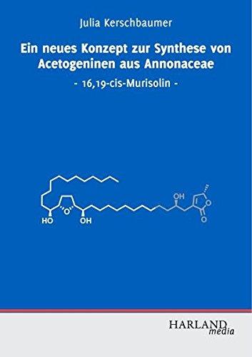 Ein neues Konzept zur Synthese von Acetogeninen aus Annonaceae: 16,19-cis-Murisolin