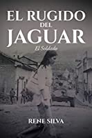 El Rugido Del Jaguar: El Soldado