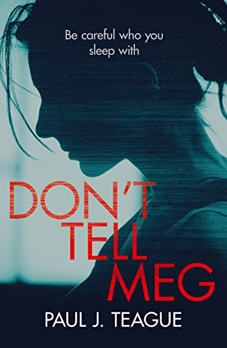 Don't Tell Meg (Don't Tell Meg Trilogy Book 1) by [Paul J. Teague]