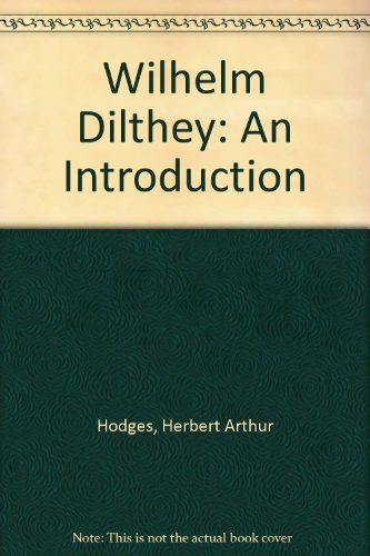 Wilhelm Dilthey: An Introduction
