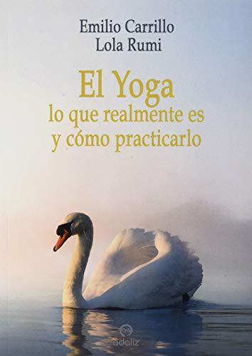 El Yoga: lo que realmente es y cómo practicarlo
